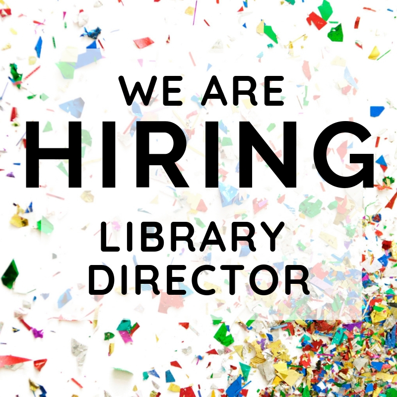 We are Hiring: Library Director